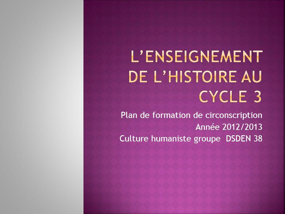 Plan de formation de circonscription Année 2012/2013 Culture humaniste groupe DSDEN 38