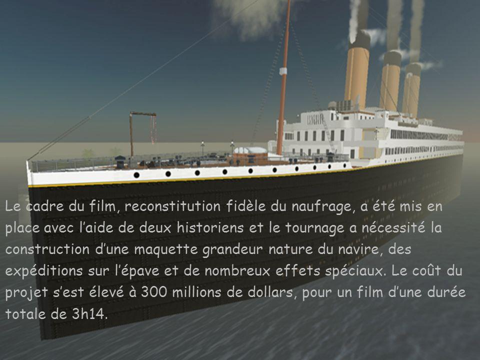 Le cadre du film, reconstitution fidèle du naufrage, a été mis en place avec laide de deux historiens et le tournage a nécessité la construction dune