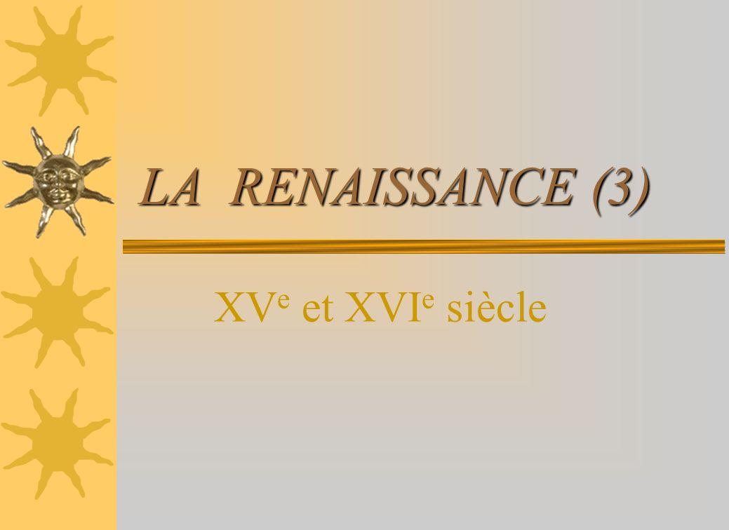 La Renaissance scientifique et technique Cette « Renaissance » de lart au XV e et XVI e siècle sétend à une grande partie de lEurope.