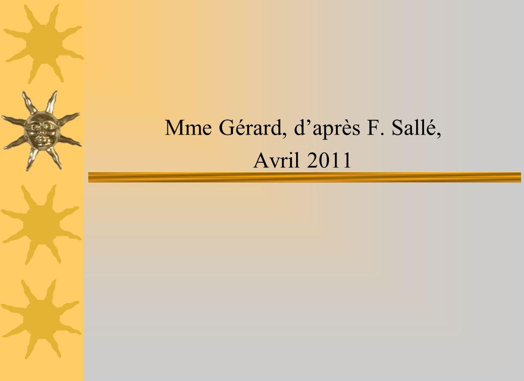 Mme Gérard, daprès F. Sallé, Avril 2011