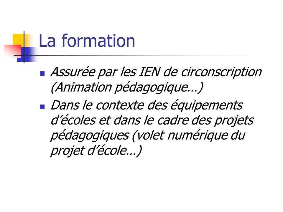 La formation Assurée par les IEN de circonscription (Animation pédagogique…) Dans le contexte des équipements décoles et dans le cadre des projets pédagogiques (volet numérique du projet décole…)