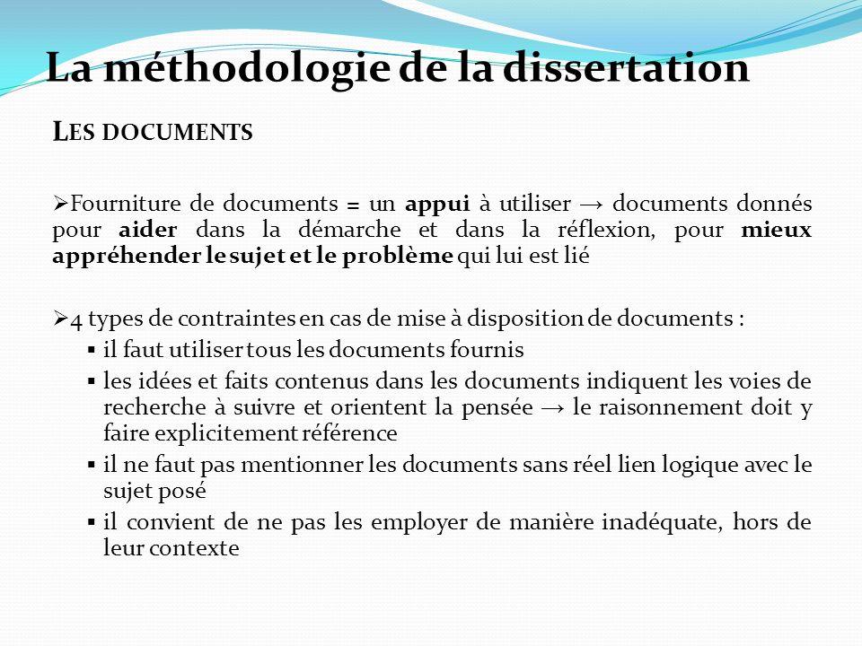 La méthodologie de la dissertation L ES DOCUMENTS Fourniture de documents = un appui à utiliser documents donnés pour aider dans la démarche et dans l