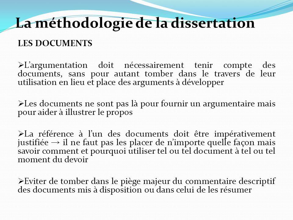 La méthodologie de la dissertation LES DOCUMENTS Largumentation doit nécessairement tenir compte des documents, sans pour autant tomber dans le traver