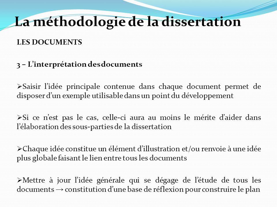 La méthodologie de la dissertation LES DOCUMENTS 3 – Linterprétation des documents Saisir lidée principale contenue dans chaque document permet de dis