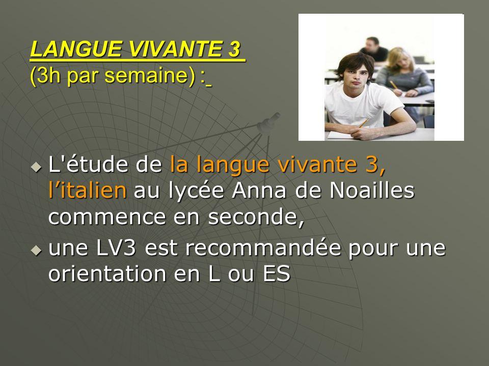 LANGUE VIVANTE 3 (3h par semaine) : LANGUE VIVANTE 3 (3h par semaine) : L'étude de la langue vivante 3, litalien au lycée Anna de Noailles commence en