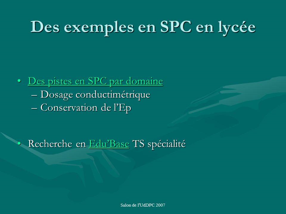 Salon de l'UdDPC 2007 Des exemples en SPC en lycée Des pistes en SPC par domaineDes pistes en SPC par domaineDes pistes en SPC par domaineDes pistes e