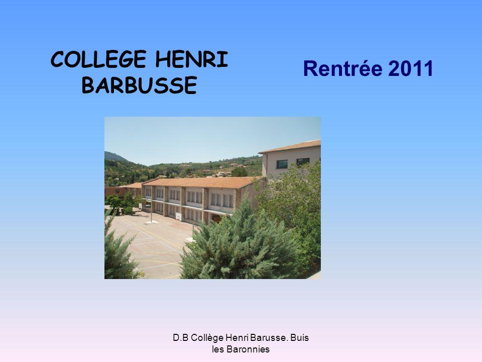 D.B Collège Henri Barusse. Buis les Baronnies COLLEGE HENRI BARBUSSE Rentrée 2011