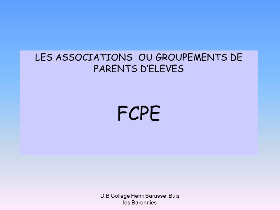 D.B Collège Henri Barusse. Buis les Baronnies LES ASSOCIATIONS OU GROUPEMENTS DE PARENTS DELEVES FCPE