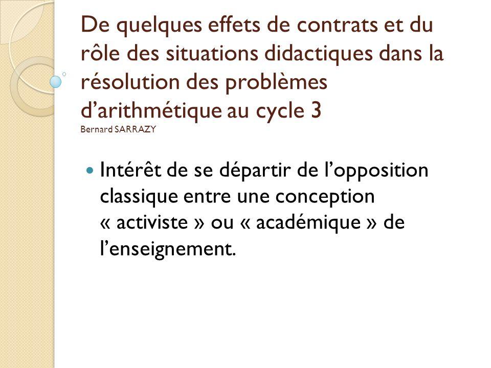 De quelques effets de contrats et du rôle des situations didactiques dans la résolution des problèmes darithmétique au cycle 3 Bernard SARRAZY Intérêt