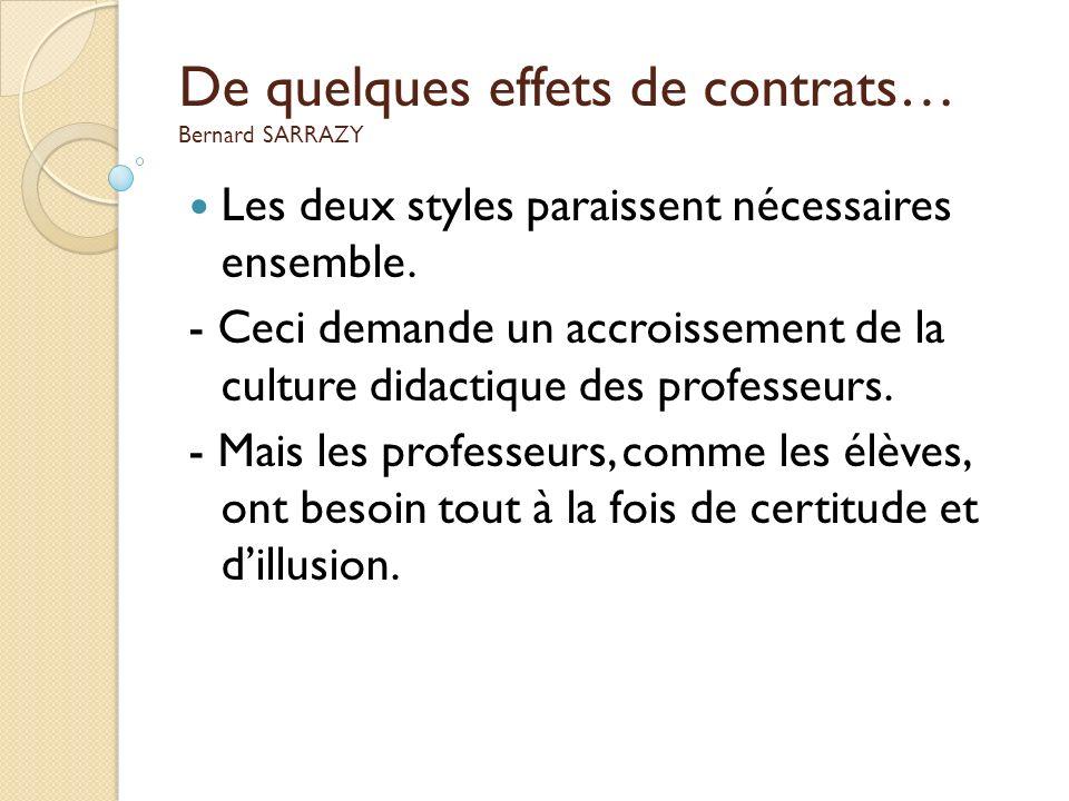 De quelques effets de contrats… Bernard SARRAZY Les deux styles paraissent nécessaires ensemble. - Ceci demande un accroissement de la culture didacti