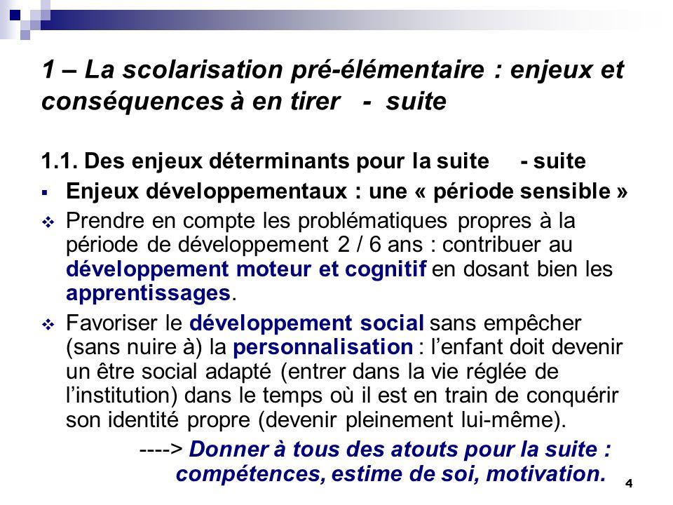 5 1 – La scolarisation pré-élémentaire : enjeux et conséquences à en tirer - suite 1.2.