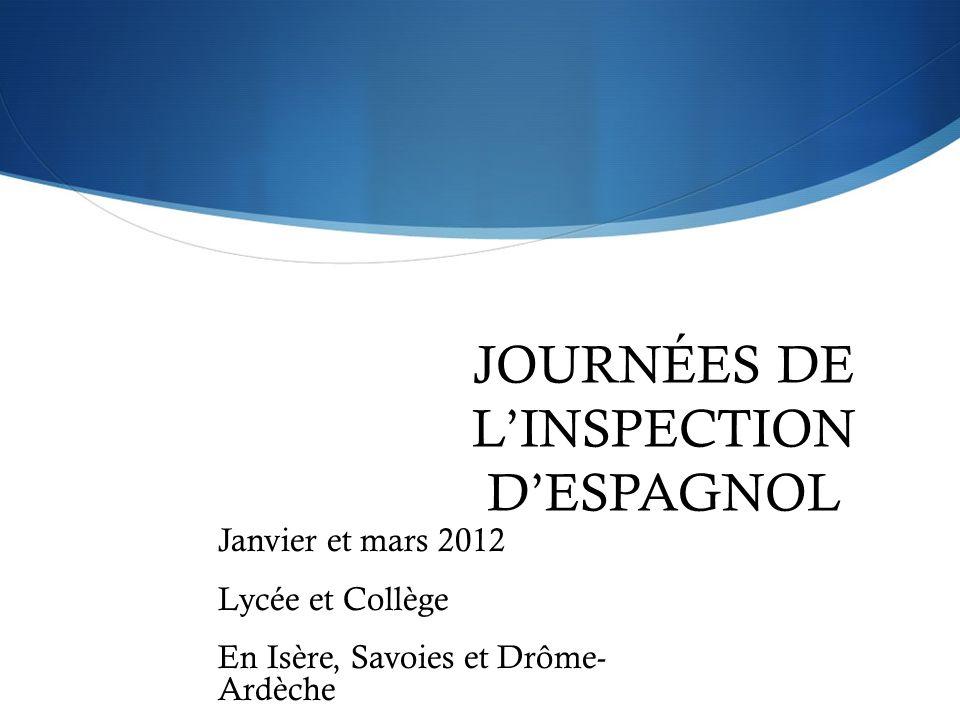 JOURNÉES DE LINSPECTION DESPAGNOL Janvier et mars 2012 Lycée et Collège En Isère, Savoies et Drôme- Ardèche