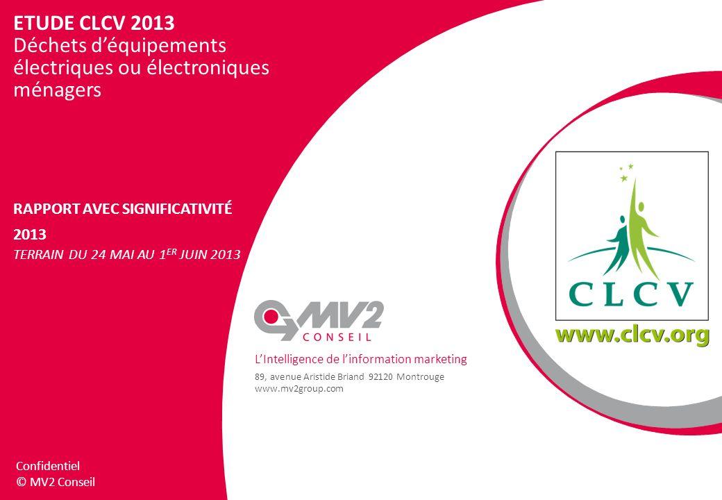 LIntelligence de linformation marketing 89, avenue Aristide Briand 92120 Montrouge www.mv2group.com Confidentiel © MV2 Conseil ETUDE CLCV 2013 Déchets
