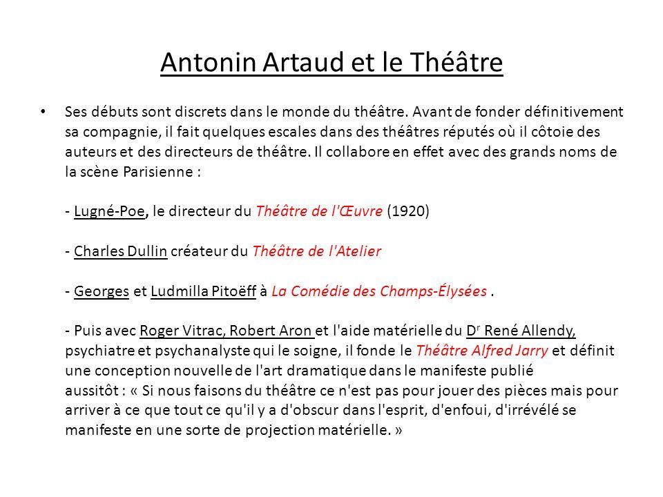 Le théâtre de la Cruauté Dès les années 1920, Antonin Artaud annonce les prémices de ce qui devient par la suite le concept du Théâtre de la cruauté.