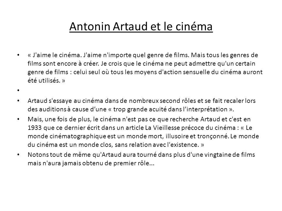 Antonin Artaud considère le cinéma comme un lot de consolation suite à ses diverses expériences infructueuses et décevantes au théâtre.