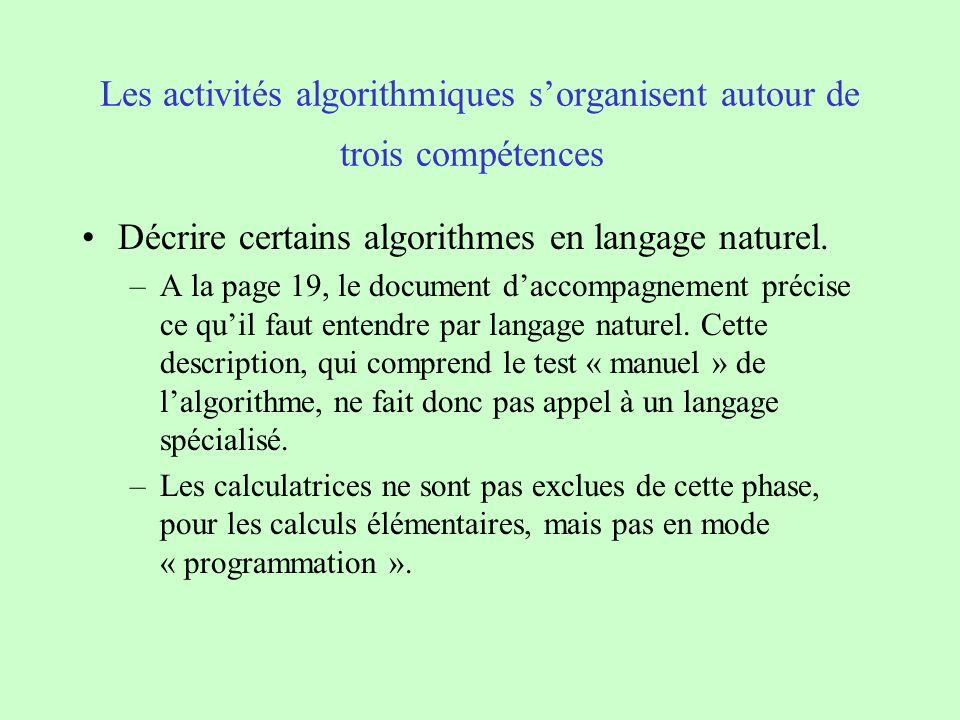 Les activités algorithmiques sorganisent autour de trois compétences Décrire certains algorithmes en langage naturel. –A la page 19, le document dacco
