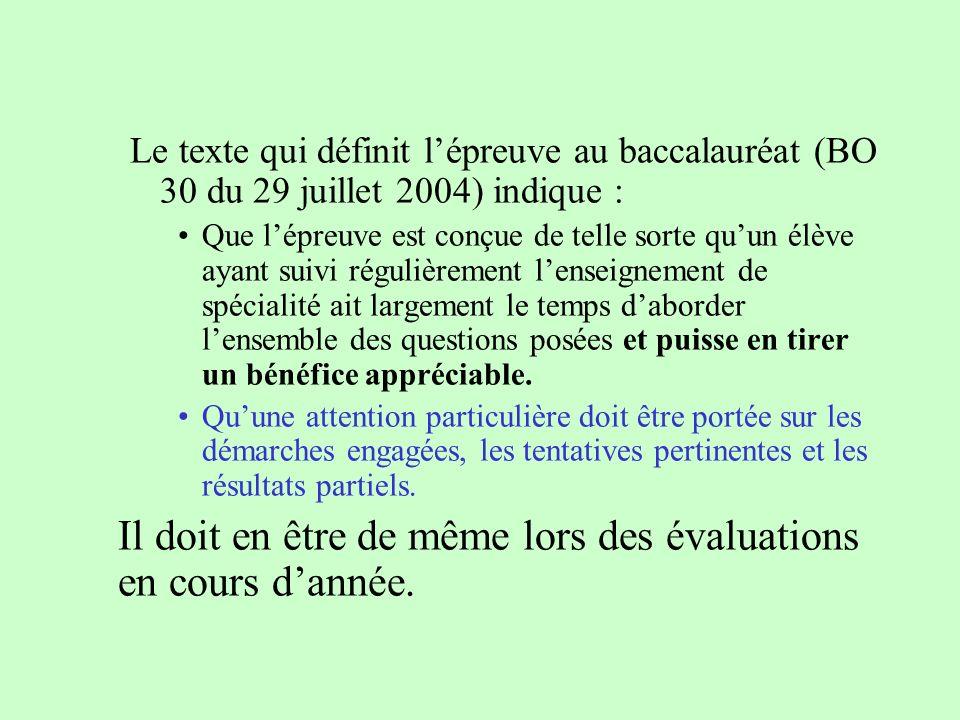 Le texte qui définit lépreuve au baccalauréat (BO 30 du 29 juillet 2004) indique : Que lépreuve est conçue de telle sorte quun élève ayant suivi régul
