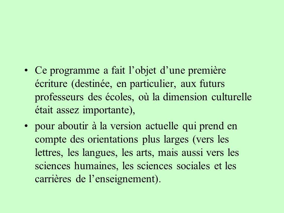 Ce programme a fait lobjet dune première écriture (destinée, en particulier, aux futurs professeurs des écoles, où la dimension culturelle était assez