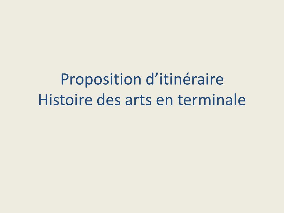Proposition ditinéraire Histoire des arts en terminale