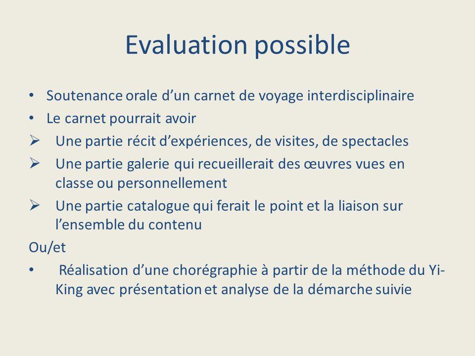 Evaluation possible Soutenance orale dun carnet de voyage interdisciplinaire Le carnet pourrait avoir Une partie récit dexpériences, de visites, de sp