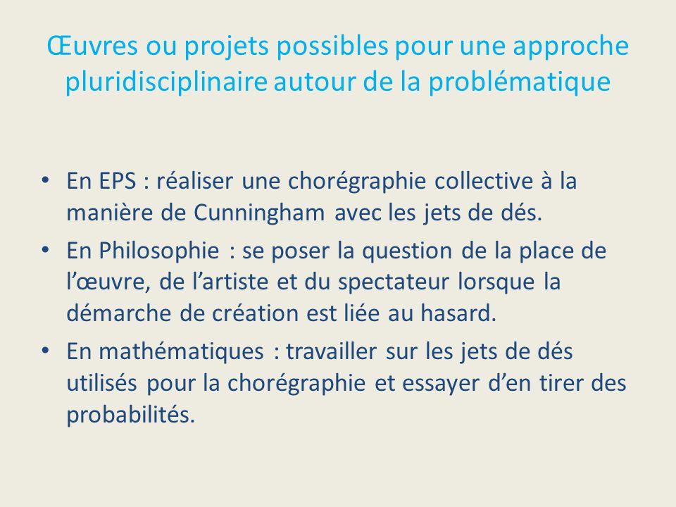 Œuvres ou projets possibles pour une approche pluridisciplinaire autour de la problématique En EPS : réaliser une chorégraphie collective à la manière
