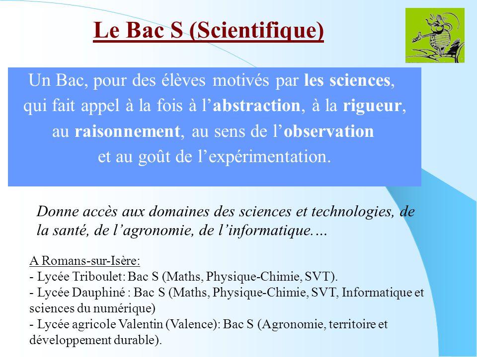 Le Bac S (Scientifique) A Romans-sur-Isère: - Lycée Triboulet: Bac S (Maths, Physique-Chimie, SVT). - Lycée Dauphiné : Bac S (Maths, Physique-Chimie,