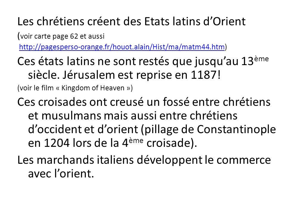 3) Lexpansion chrétienne (manuel pages 74 à 79) A)Les croisades Compléter le fond de carte du cahier en utilisant les pages 62 et 63. 1)Les croisades