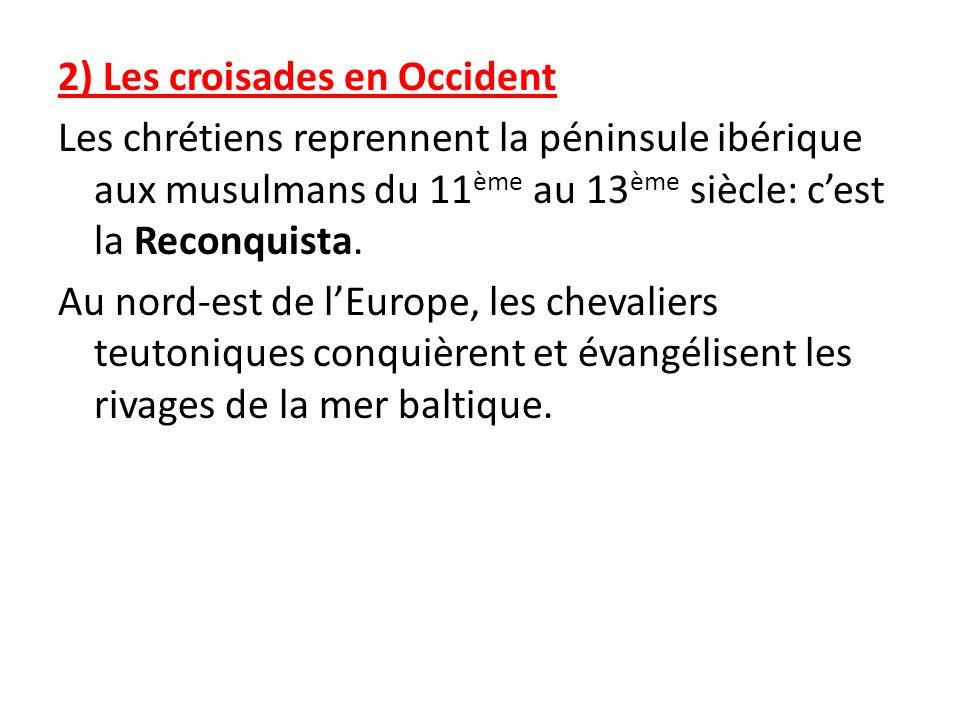Les chrétiens créent des Etats latins dOrient ( voir carte page 62 et aussi http://pagesperso-orange.fr/houot.alain/Hist/ma/matm44.htm)http://pagesper