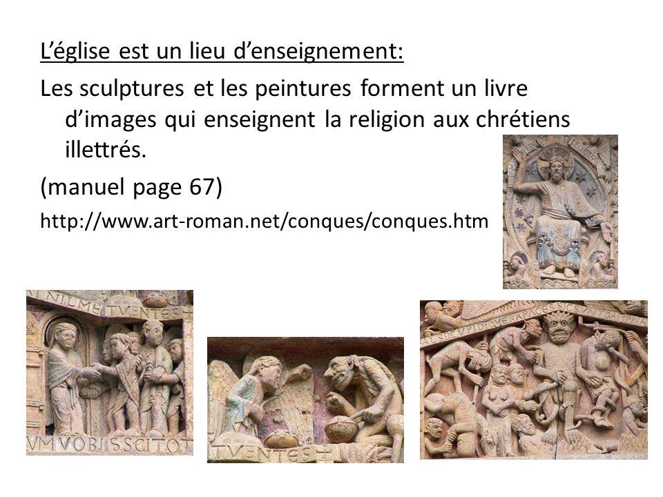 Léglise est un lieu denseignement: Les sculptures et les peintures forment un livre dimages qui enseignent la religion aux chrétiens illettrés.