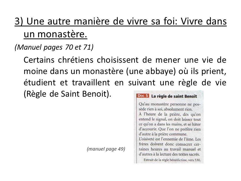 3) Une autre manière de vivre sa foi: Vivre dans un monastère.