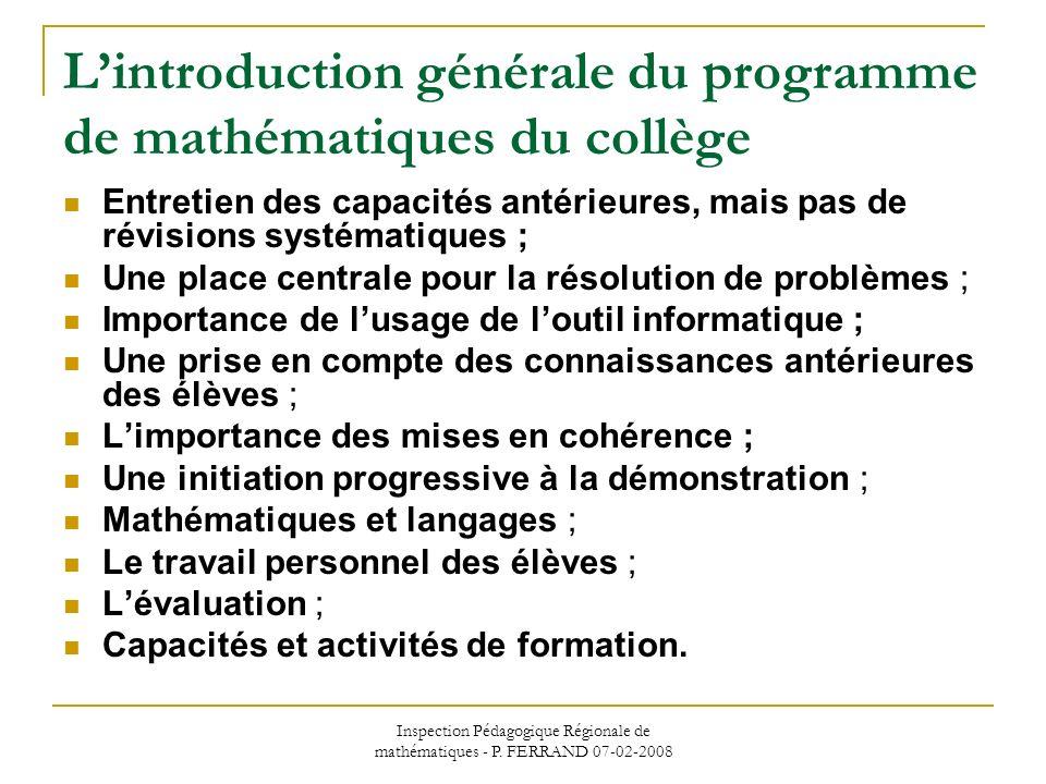 Inspection Pédagogique Régionale de mathématiques - P. FERRAND 07-02-2008 Lintroduction générale du programme de mathématiques du collège Entretien de