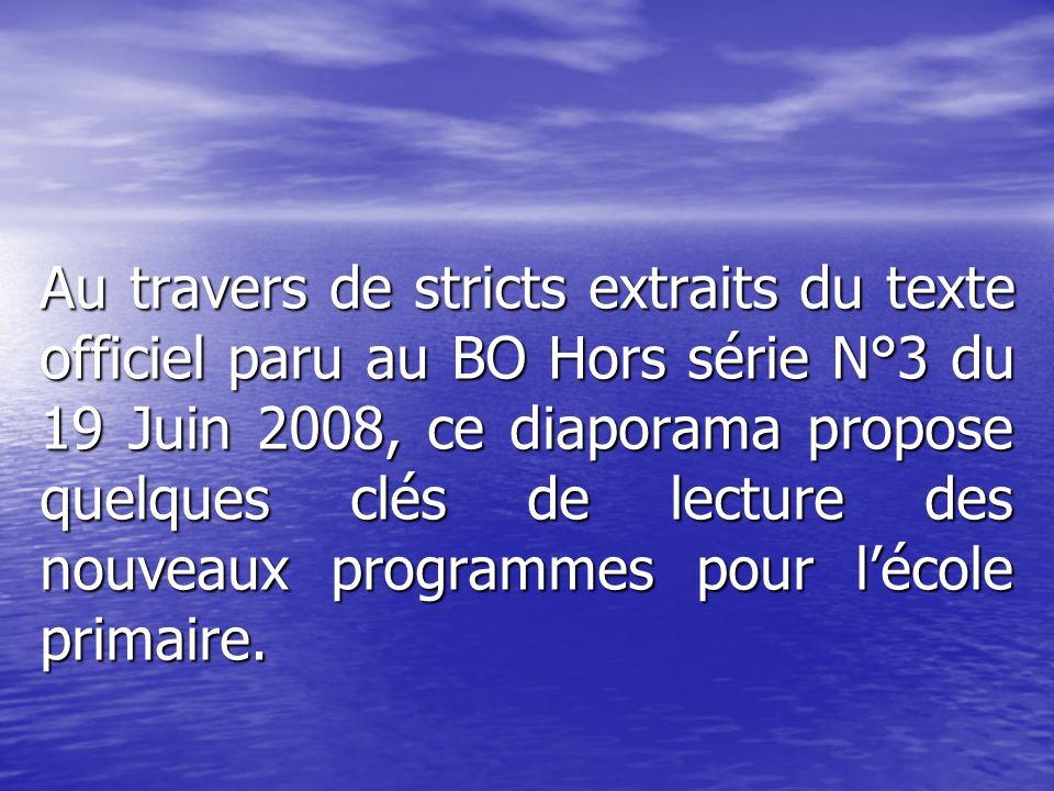 Au travers de stricts extraits du texte officiel paru au BO Hors série N°3 du 19 Juin 2008, ce diaporama propose quelques clés de lecture des nouveaux