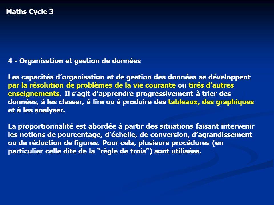 Maths Cycle 3 4 - Organisation et gestion de données Les capacités dorganisation et de gestion des données se développent par la résolution de problèm