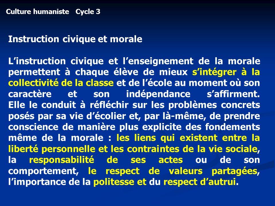 Culture humaniste Cycle 3 Instruction civique et morale Linstruction civique et lenseignement de la morale permettent à chaque élève de mieux sintégre