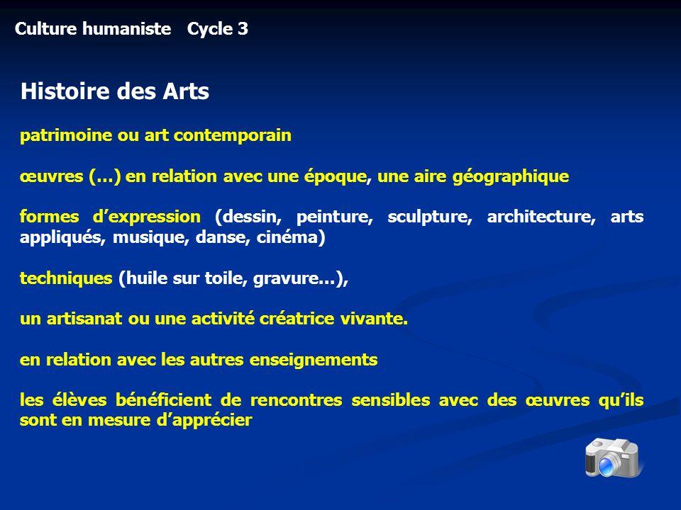 Culture humaniste Cycle 3 Histoire des Arts patrimoine ou art contemporain œuvres (…) en relation avec une époque, une aire géographique formes dexpre