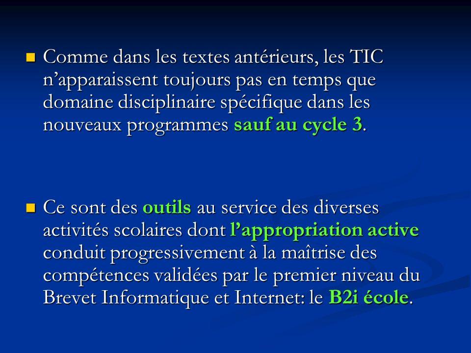 Comme dans les textes antérieurs, les TIC napparaissent toujours pas en temps que domaine disciplinaire spécifique dans les nouveaux programmes sauf a
