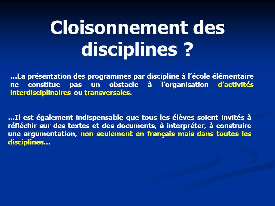 …La présentation des programmes par discipline à lécole élémentaire ne constitue pas un obstacle à lorganisation dactivités interdisciplinaires ou tra