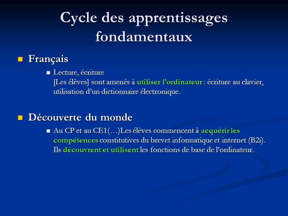 Cycle des apprentissages fondamentaux Français Français Lecture, écriture [Les élèves] sont amenés à utiliser lordinateur : écriture au clavier, utili