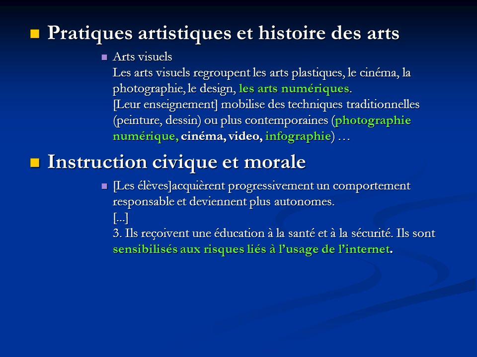 Pratiques artistiques et histoire des arts Pratiques artistiques et histoire des arts Arts visuels Les arts visuels regroupent les arts plastiques, le