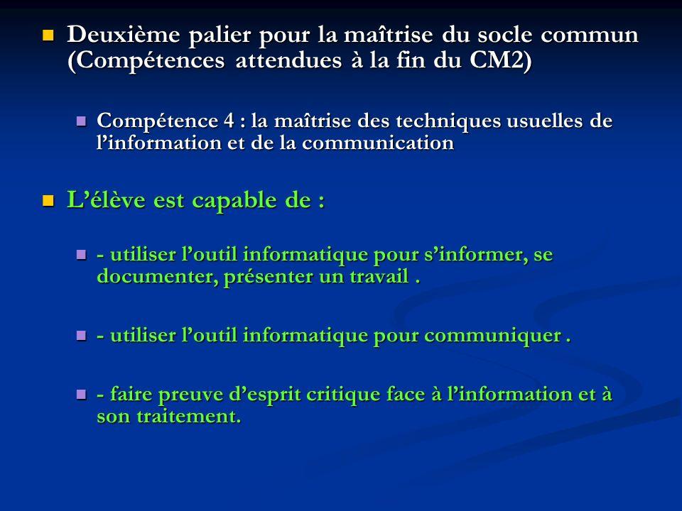 Deuxième palier pour la maîtrise du socle commun (Compétences attendues à la fin du CM2) Deuxième palier pour la maîtrise du socle commun (Compétences