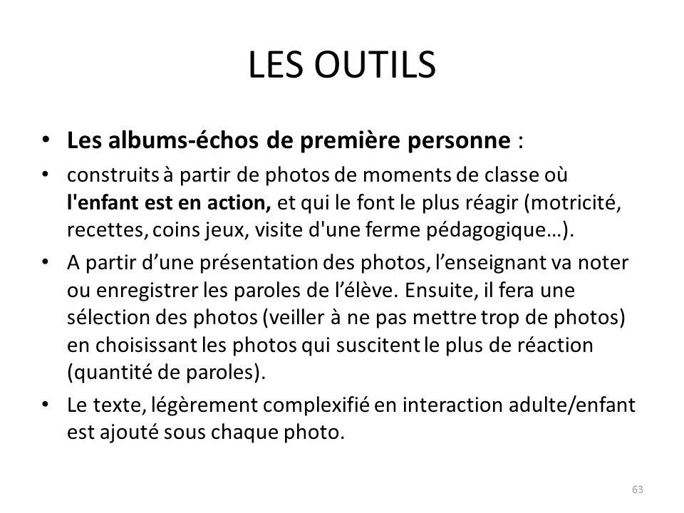 LES OUTILS Les albums-échos de première personne : construits à partir de photos de moments de classe où l'enfant est en action, et qui le font le plu