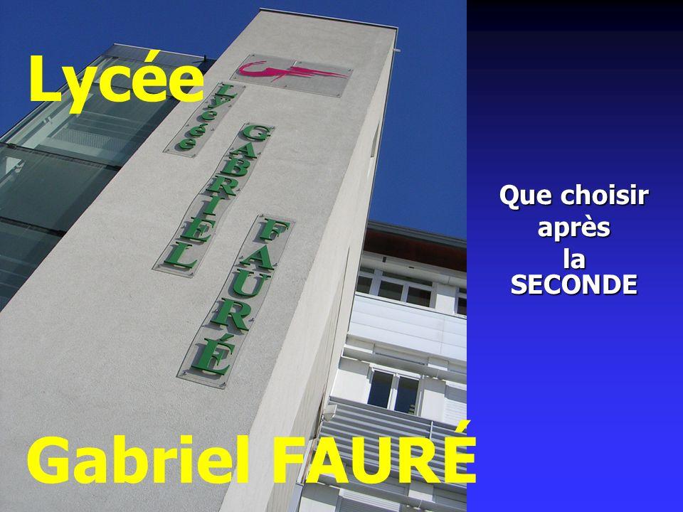 Lycée Que choisir après la SECONDE Gabriel FAURÉ