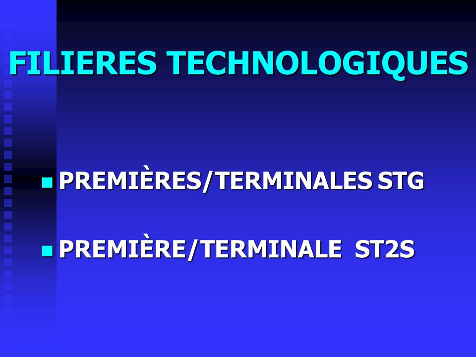 Seconde générale et technologique BAC S Scientifique BAC ES Économique et social BAC L Littéraire BAC STG Sciences et Technologies de Gestion BAC ST2S