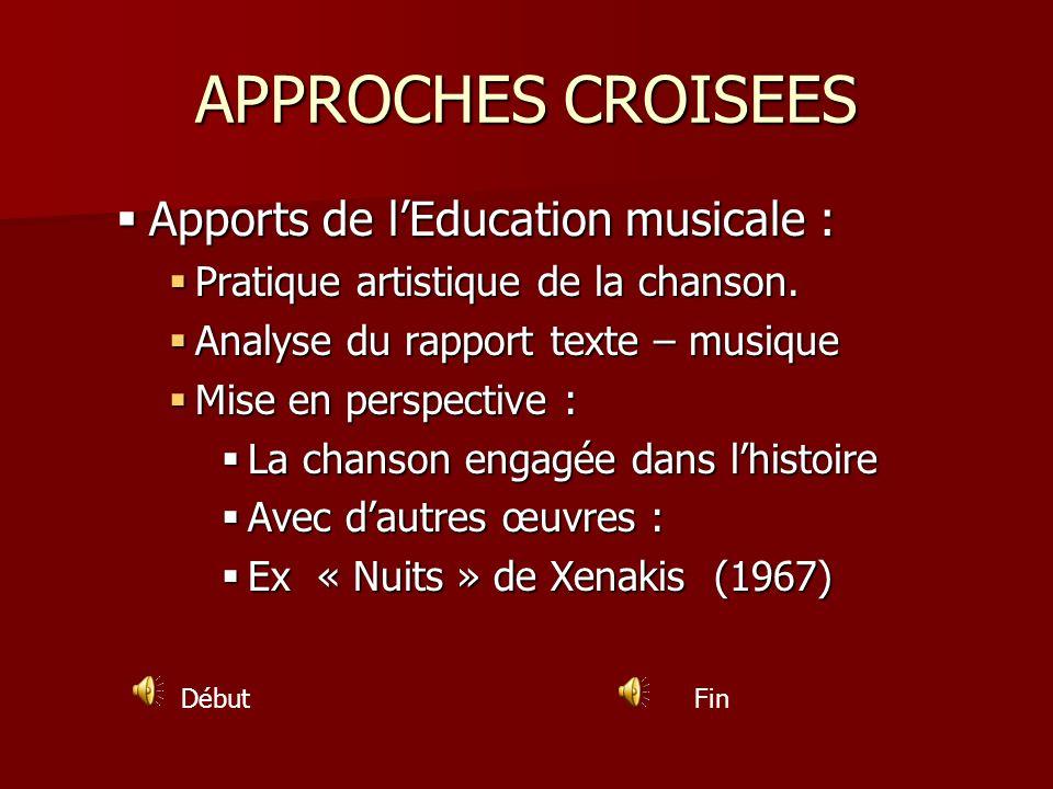APPROCHES CROISEES Apports de lEducation musicale : Apports de lEducation musicale : Pratique artistique de la chanson. Pratique artistique de la chan