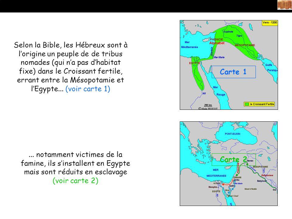 Selon la Bible, les Hébreux sont à lorigine un peuple de de tribus nomades (qui na pas dhabitat fixe) dans le Croissant fertile, errant entre la Mésopotamie et lEgypte...