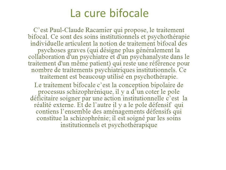 La cure bifocale Cest Paul-Claude Racamier qui propose, le traitement bifocal.