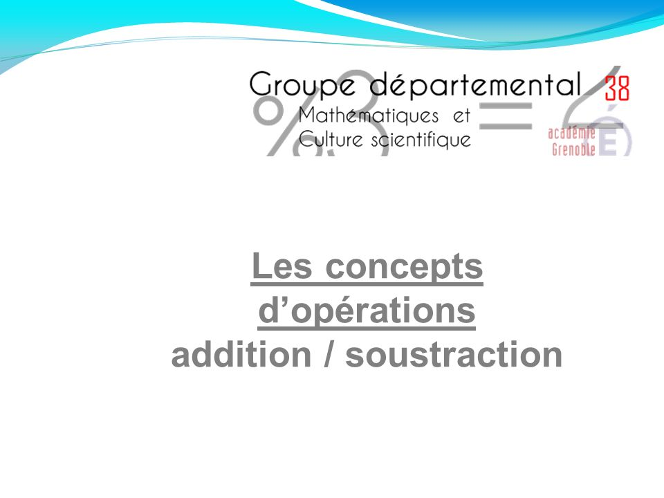 Les concepts dopérations addition / soustraction