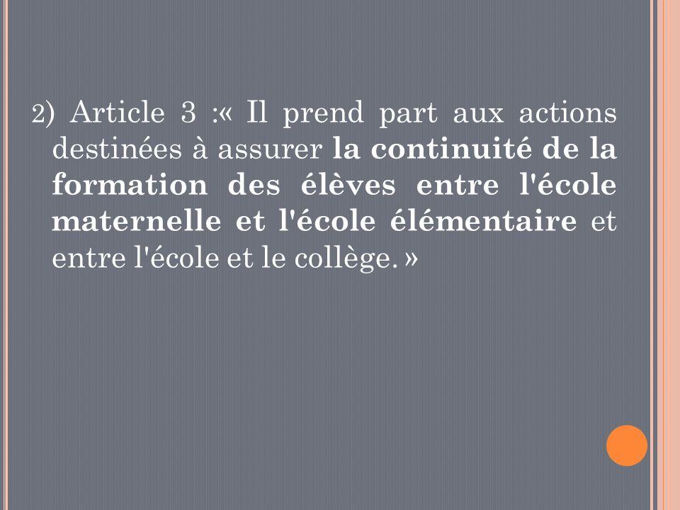 3) Article 2 « Il prend toute disposition utile pour que l école assure sa fonction de service public.