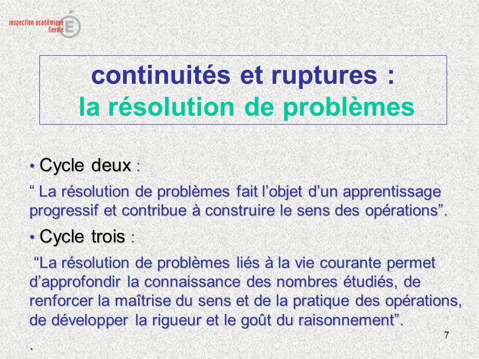 8 continuités et ruptures : les automatismes Cycle deux et Cycle trois Lacquisition des mécanismes en mathématiques est toujours associée à une intelligence de leur signification : Exemples : Cycle II : tables daddition et de multiplication 2, 3, 4, 5.