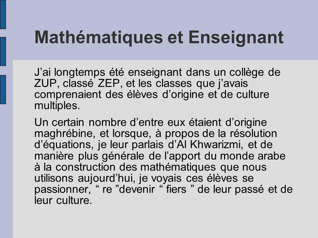 Mathématiques et Enseignant Jai longtemps été enseignant dans un collège de ZUP, classé ZEP, et les classes que javais comprenaient des élèves dorigin